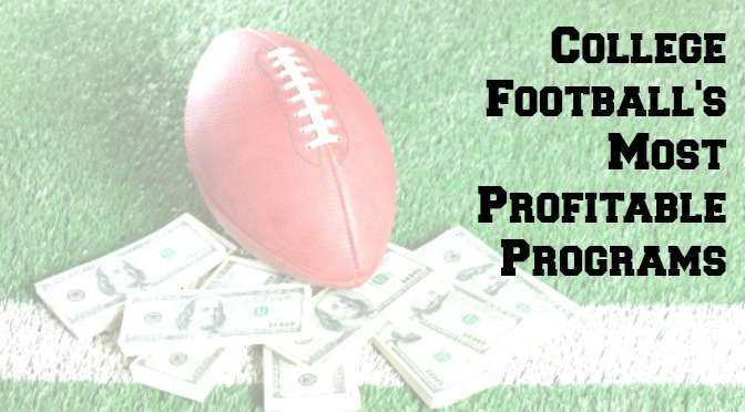 College Football's Most Profitable