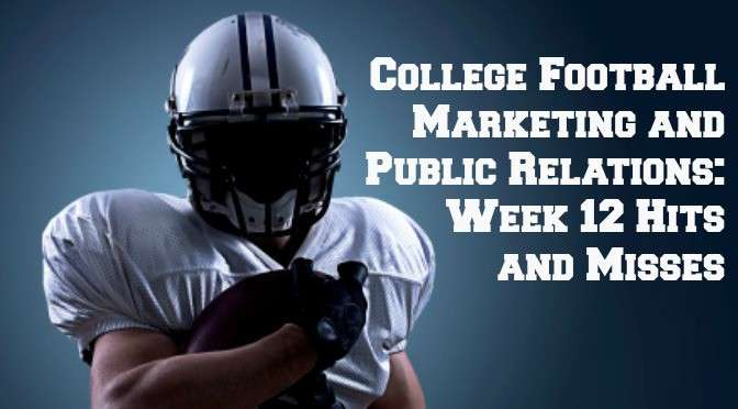 College Football Marketing/PR: Week 12 Hits and Misses