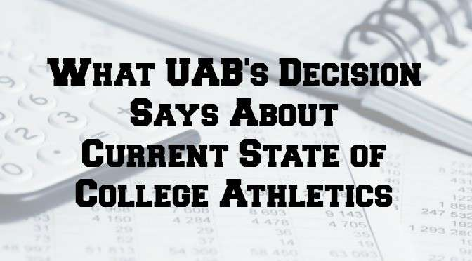 College athletics are changing; UAB is only the beginning