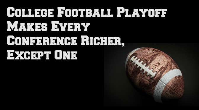 College Football Playoff Revenue Makes Every Conference Richer, Except One