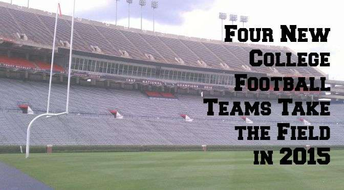 Four New College Football Teams Take the Field in 2015