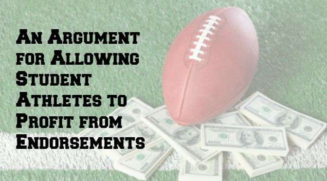 An Argument for Allowing Student Athletes to Profit from Endorsements