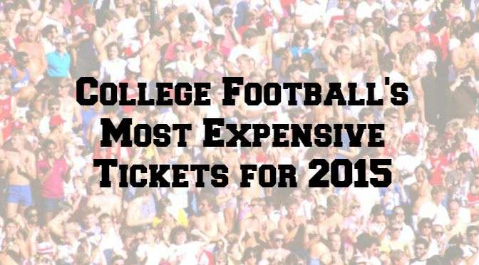 College Football's Most Expensive Tickets for 2015