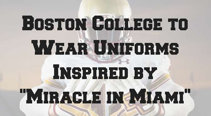 "Boston College to Wear Uniforms Inspired by ""Miracle in Miami"""