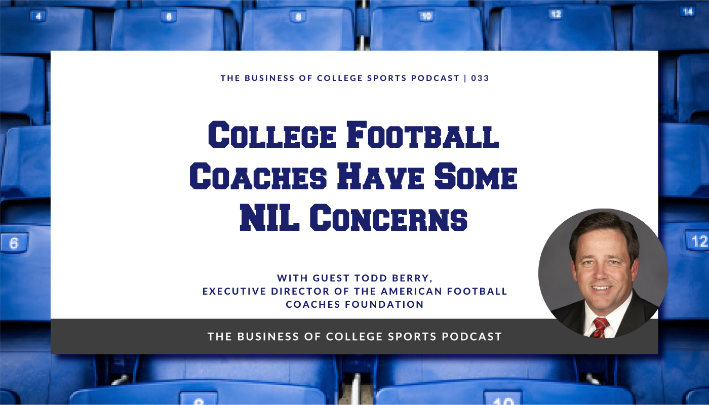 Todd Berry NIL and college football podcast